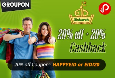 Groupon Deals up to 20% off + 20% Cashback