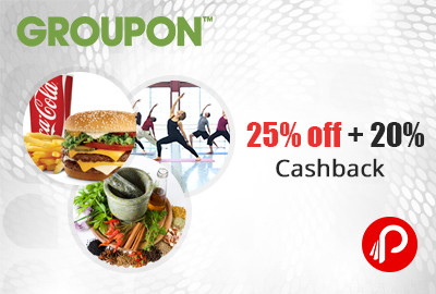 Groupon Deals Local 25% off + 20% Cashback Mobikwik