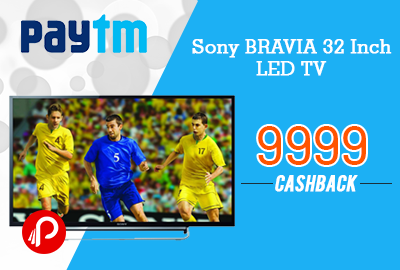 9999 CashBack on Sony BRAVIA 32 Inch LED TV - Paytm