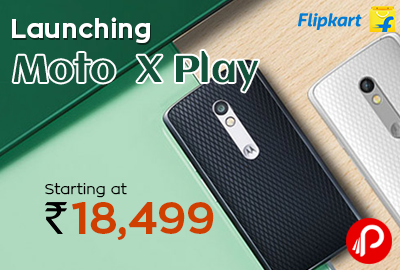 Get Moto X Play Just Launched Mobile in Rs.18499 - Flipkart