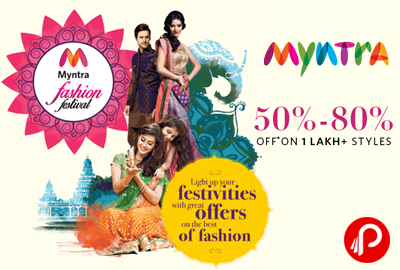 50% To 80% off on 1 LAKH Styles - Myntra Fashion Festival!
