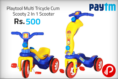 Playtool Multi Tricycle Cum Scooty 2 In 1 Scooter Rs. 500 After Cashbank - PayTm