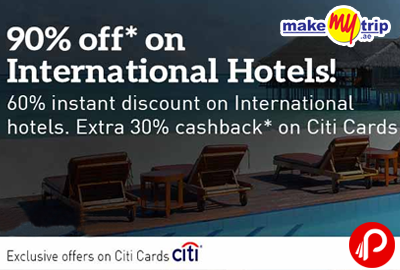 60% instant discount on Domestic hotels + Extra 30% cashback on Citi cards - MakeMyTrip