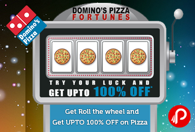 Get Roll the wheel and Get UPTO 100% off on Pizza - Domino