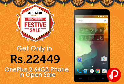 Get Only in Rs.22449 OnePlus 2 64GB Phone in Open Sale - Amazon