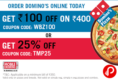 Get Rs. 100 off on Rs.400 & also Get 25% off on another deal - Domino's Pizza