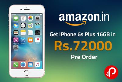 Get Apple iPhone 6s Plus 16GB in ₹72000 - Amazon