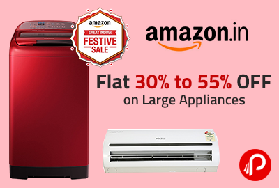 Flat 30% to 55% Off on Large Appliances - Amazon