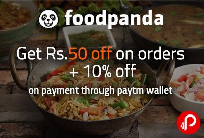 Get Rs.50 off on orders + 10% off on payment through paytm wallet - Foodpanda