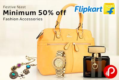 Get Minimum 50% off on Fashion Accessories | Festive Fest - Flipkart