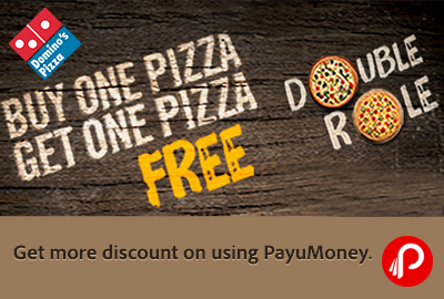 Buy One Get One Free Pizza, Double Role - Domino's Pizza