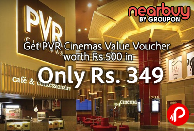 Get PVR Cinemas Value Voucher worth Rs.500 in Only Rs. 349 – Nearbuy