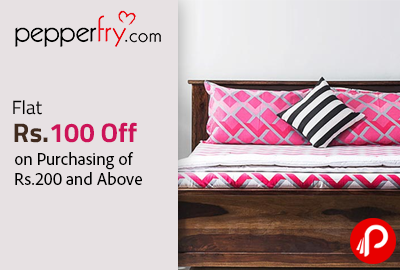 Flat Rs.100 OFF on Purchasing of Rs.200 and Above - Pepperfry