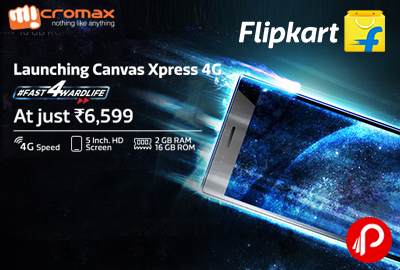 Just Launching Canvas Xpress 4G at Just Rs.6,599 - Flipkart