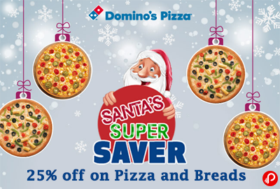 Get 25% off on Pizza and Breads | Santa's Super Saver - Domino's Pizza