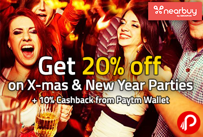 Get 20% off on X-mas & New Year Parties + 10% Cashback from Paytm Wallet - Nearbuy
