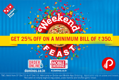 Get 25% off on Pizza and Breads minimum Bill of Rs.350 - Domino's Pizza