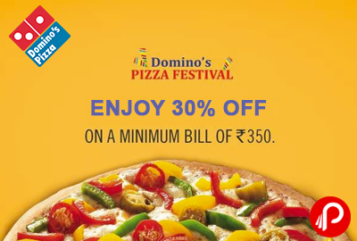 Get 30% off on 350 for 2.30 to 6.30pm - Domino's Pizza