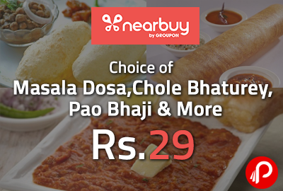 Choice of Masala Dosa, Chole Bhaturey, Pao Bhaji & More Only in Rs. 29 - Nearbuy