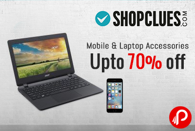 Mobile and Laptop Accessories Upto 70% off - Shopclues