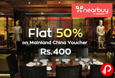 Flat 50% on Mainland China Voucher at Rs.400 - NearBuy
