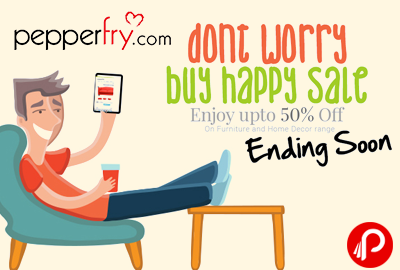 Furniture and Home Decor Range Upto 50% off | Buy Happy Sale - Pepperfry