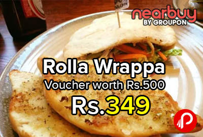 Rolla Wrappa Voucher worth Rs.500 in Only Rs.349 - Nearbuy