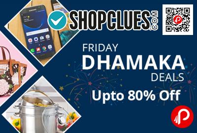 Friday Dhamaka Deals