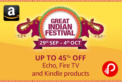 Get UPTO 45% off on Alexa, Kindle, Echo & Fire TV - Amazon