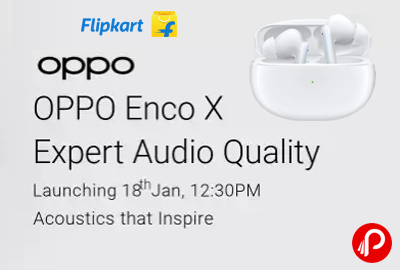 OPPO Enco X Expert Audio Quality Launching 18 Jan, 12:30PM - Flipkart