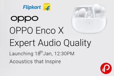 OPPO Enco X Expert Audio Quality Launching 18 Jan, 12:30PM - Flipkart