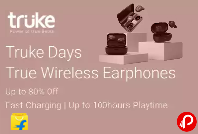 Truke Days - Up to 80% Off - True Wireless Earphones - Flipkart