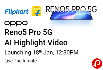 Reno5 Pro 5G Highlight Video Launching 18 Jan, 12:30PM - Flipkart
