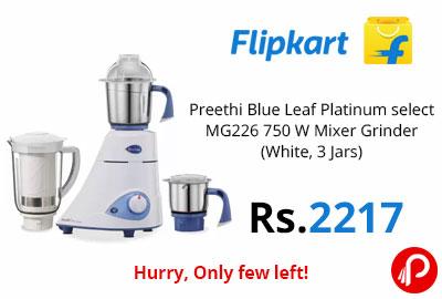Preethi Blue Leaf Platinum select MG226 750 W Mixer Grinder @ 2217 - Flipkart