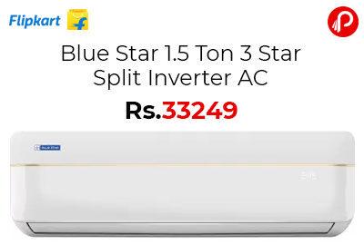 Blue Star 1.5 Ton 3 Star Split Inverter AC @ 33249 - Flipkart