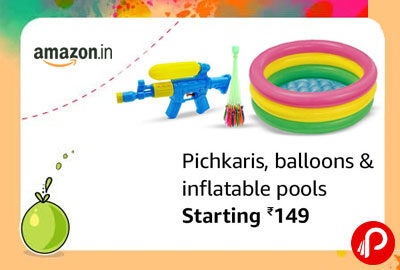 Pichkaris, balloons & inflatable pools Starting 149 - Amazon India