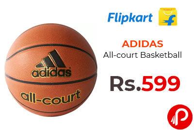 ADIDAS All-court Basketball @ 599 - Flipkart