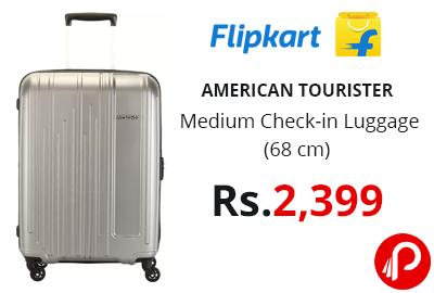 MERICAN TOURISTER Medium Check-in Luggage (68 cm) @ 2399 - Flipkart