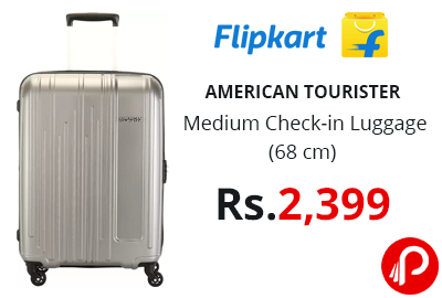 MERICAN TOURISTER Medium Check-in Luggage (68 cm) @ 2399 - Flipkart