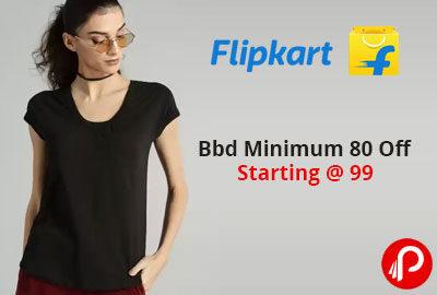Buy Bbd Minimum 80 Off Online Starting @ 99 - Flipkart