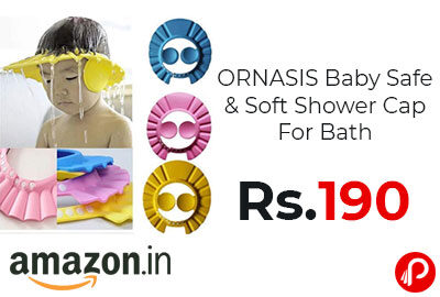 ORNASIS Baby Safe & Soft Shower Cap For Bath @ 190 - Amazon India