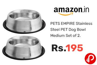 PETS EMPIRE Stainless Steel PET Dog Bowl Medium Set of 2 @ 195 - Amazon India