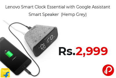 Lenovo Smart Clock Essential with Google Assistant Smart Speaker @ 2999 - Flipkart