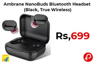 Ambrane NanoBuds Bluetooth Headset @ 699 - Flipkart