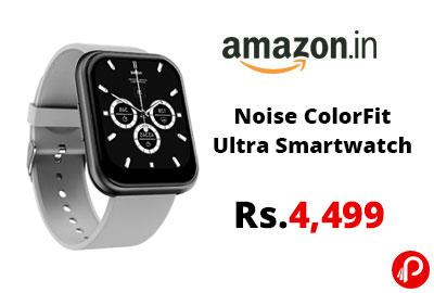 Noise ColorFit Ultra Smartwatch @ 4,499 - Amazon India