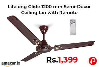 Lifelong Glide 1200 mm Semi-Décor Ceiling fan with Remote @ 1,399 - Amazon India
