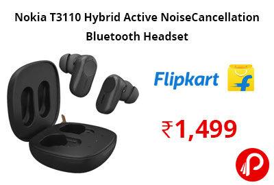 Nokia T3110 Hybrid Active Noise Cancellation Bluetooth Headset @ 1,499 - Flipkart
