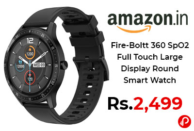 Fire-Boltt 360 SpO2 Full Touch Large Display Round Smart Watch @ 2,499 - Amazon India