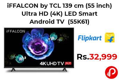 iFFALCON by TCL 139 cm (55 inch) @ 32,999 - Flipkart
