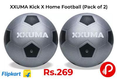 XXUMA Kick X Home Play Football Football Pack of 2 @ 269 - Flipkart